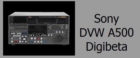 Sony DVW A500 Digibeta Deck Rentals